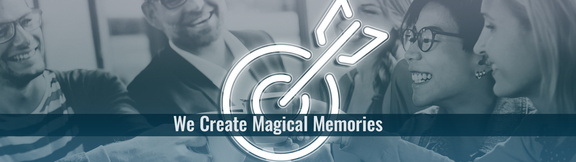 We create magical moments
