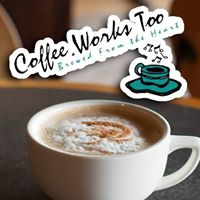 Coffee Works Too – Brewed From The Heart